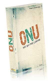 « ONU soit qui mal y pense »… Un livre, une pièce de théâtre.