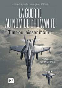 Couverture du livre la guerre au nom de l'humanitaire