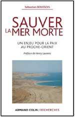 Sauver la Mer Morte, de Sébastien Boussois